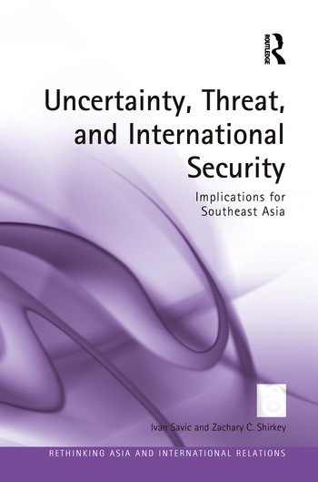 Uncertainty, Threat, and International Security Implications for Southeast Asia book cover