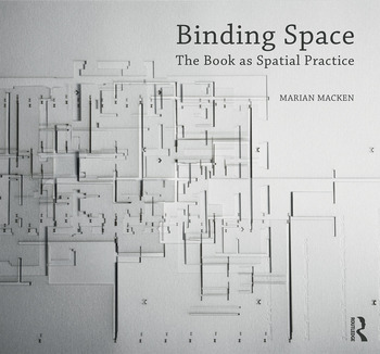 Binding Space: The Book as Spatial Practice book cover