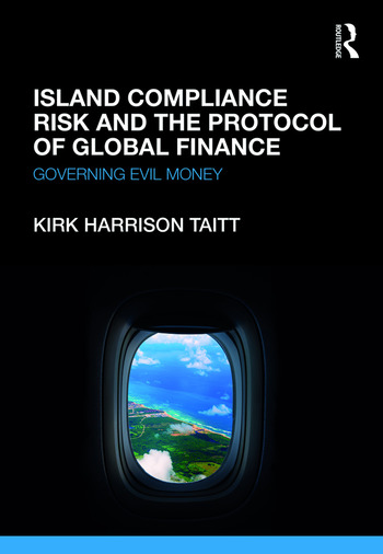 Island Compliance Risk and the Protocol of Global Finance Governing Evil Money book cover