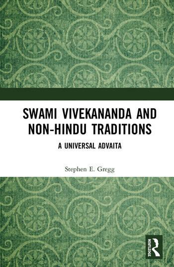 Swami Vivekananda and Non-Hindu Traditions A Universal Advaita book cover