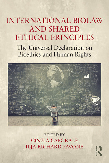 International Biolaw and Shared Ethical Principles The Universal Declaration on Bioethics and Human Rights book cover