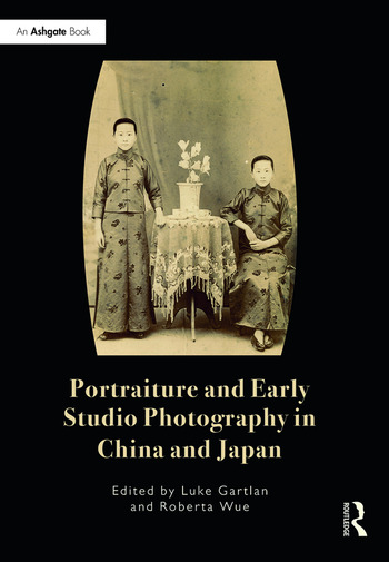 Portraiture and Early Studio Photography in China and Japan book cover