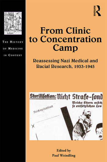 From Clinic to Concentration Camp Reassessing Nazi Medical and Racial Research, 1933-1945 book cover