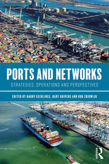 Ports and Networks Strategies, Operations and Perspectives book cover