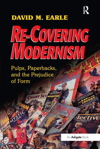 Re-Covering Modernism Pulps, Paperbacks, and the Prejudice of Form book cover