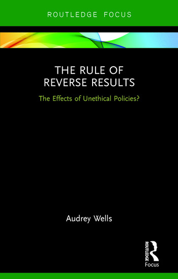 The Rule of Reverse Results The Effects of Unethical Policies? book cover