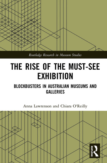 The Rise of the Must-See Exhibition Blockbusters in Australian Museums and Galleries book cover