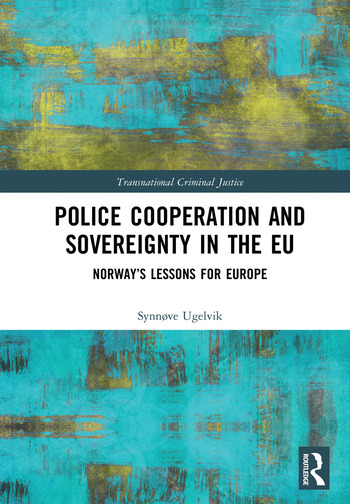 Police Cooperation and Sovereignty in the EU Norway's Lessons for Europe book cover