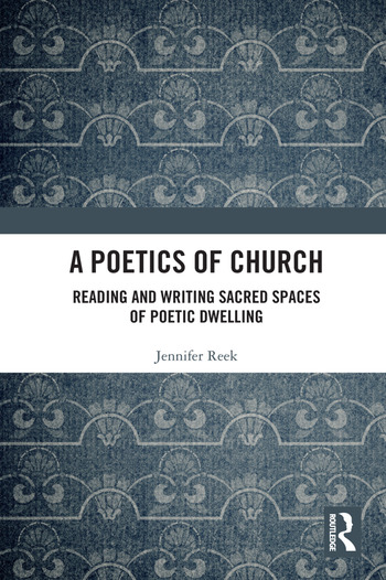 A Poetics of Church Reading and Writing Sacred Spaces of Poetic Dwelling book cover