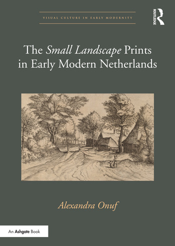 The 'Small Landscape' Prints in Early Modern Netherlands book cover