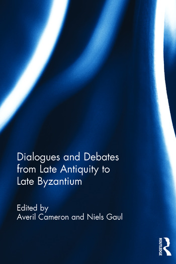 Dialogues and Debates from Late Antiquity to Late Byzantium book cover