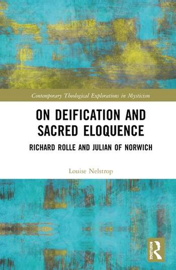 On Deification and Sacred Eloquence Richard Rolle and Julian of Norwich book cover
