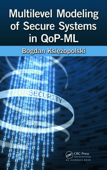 Multilevel Modeling of Secure Systems in QoP-ML book cover