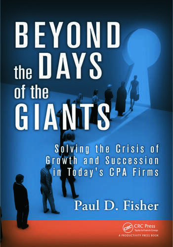Beyond the Days of the Giants Solving the Crisis of Growth and Succession in Today's CPA Firms book cover