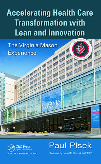 Accelerating Health Care Transformation with Lean and Innovation The Virginia Mason Experience book cover