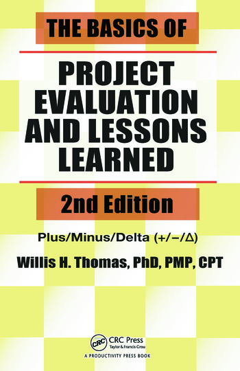 The Basics Of Project Evaluation And Lessons Learned Second Edition