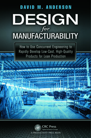 Design for Manufacturability How to Use Concurrent Engineering to Rapidly Develop Low-Cost, High-Quality Products for Lean Production book cover