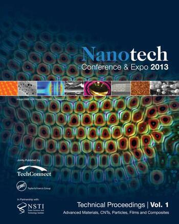 Nanotechnology 2013 Advanced Materials, CNTs, Particles, Films and Composites Technical Proceedings of the 2013 NSTI Nanotechnology Conference and Expo (Volume 1) book cover