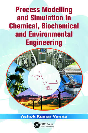 Process Modelling and Simulation in Chemical, Biochemical and