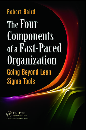 The Four Components of a Fast-Paced Organization Going Beyond Lean Sigma Tools book cover