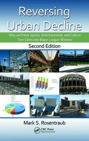 Reversing Urban Decline Why and How Sports, Entertainment, and Culture Turn Cities into Major League Winners, Second Edition book cover