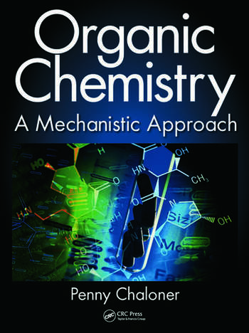 Organic chemistry a mechanistic approach crc press book organic chemistry a mechanistic approach fandeluxe Gallery