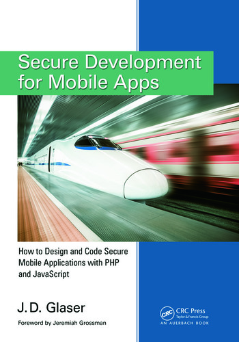 Secure Development for Mobile Apps How to Design and Code Secure Mobile Applications with PHP and JavaScript book cover