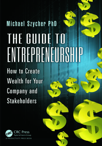 The Guide to Entrepreneurship How to Create Wealth for Your Company and Stakeholders book cover