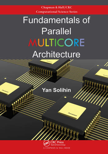 Fundamentals of Parallel Multicore Architecture book cover