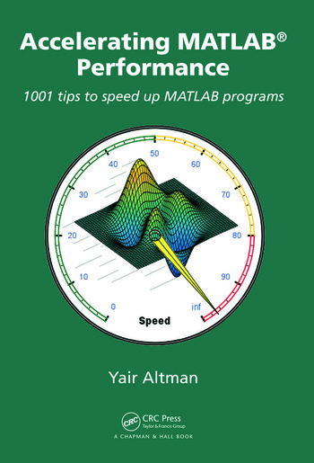 Accelerating MATLAB Performance 1001 tips to speed up MATLAB programs book cover