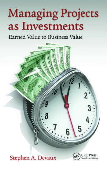 Managing Projects as Investments Earned Value to Business Value book cover