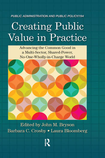 Creating Public Value in Practice Advancing the Common Good in a Multi-Sector, Shared-Power, No-One-Wholly-in-Charge World book cover