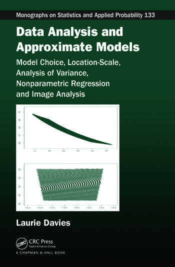 Data Analysis and Approximate Models Model Choice, Location-Scale, Analysis of Variance, Nonparametric Regression and Image Analysis book cover