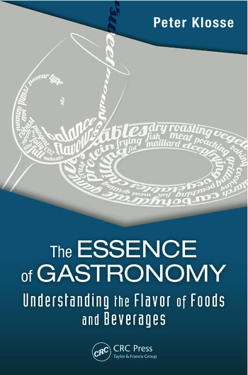 The Essence of Gastronomy Understanding the Flavor of Foods and Beverages book cover