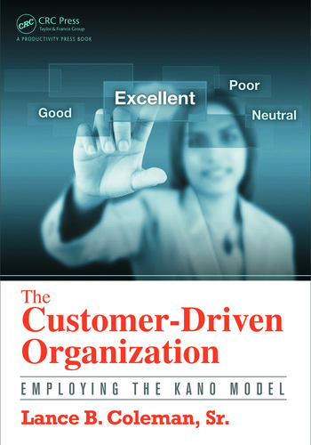 The Customer-Driven Organization Employing the Kano Model book cover
