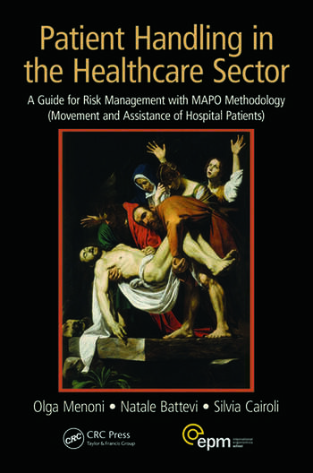 Patient Handling in the Healthcare Sector A Guide for Risk Management with MAPO Methodology (Movement and Assistance of Hospital Patients) book cover