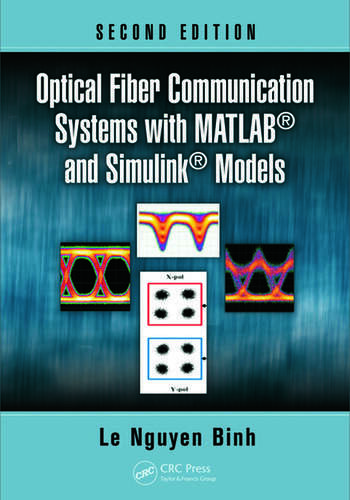 Optical fiber communication systems with matlab and simulink optical fiber communication systems with matlab and simulink models second edition fandeluxe Images