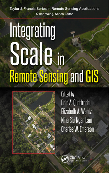 Integrating Scale in Remote Sensing and GIS book cover