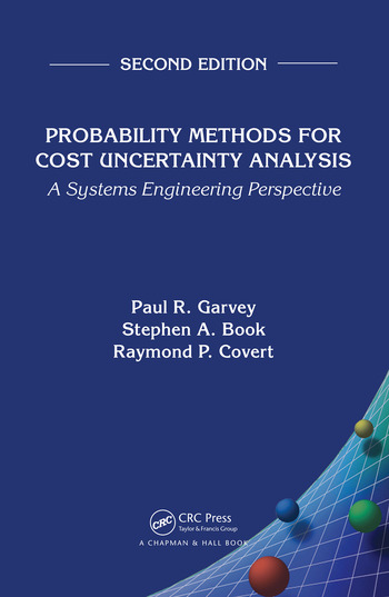Probability Methods for Cost Uncertainty Analysis A Systems Engineering Perspective, Second Edition book cover