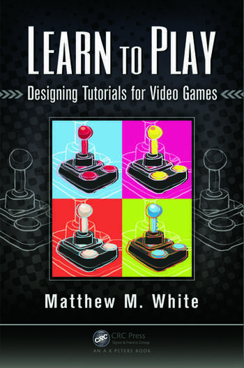 Learn to Play Designing Tutorials for Video Games book cover