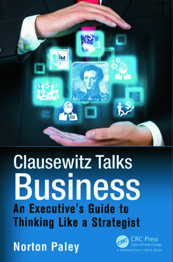 Clausewitz Talks Business An Executive's Guide to Thinking Like a Strategist book cover