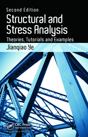 Structural and Stress Analysis Theories, Tutorials and Examples, Second Edition book cover