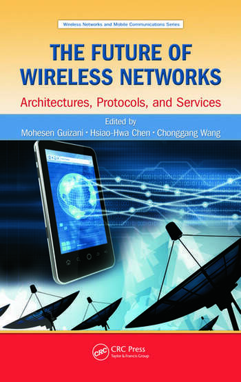 The Future of Wireless Networks Architectures, Protocols, and Services book cover