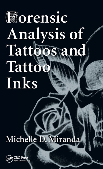 Forensic Analysis of Tattoos and Tattoo Inks book cover