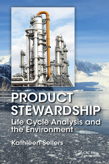 Product Stewardship Life Cycle Analysis and the Environment book cover