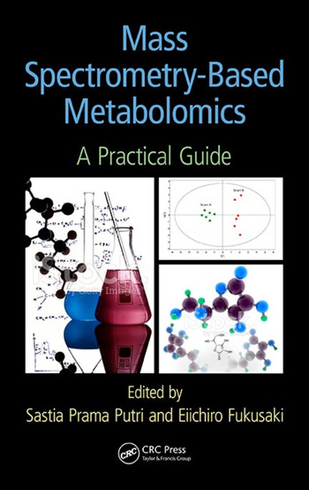 Mass Spectrometry-Based Metabolomics A Practical Guide book cover