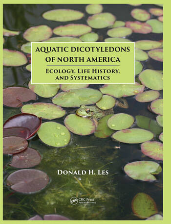 Aquatic Dicotyledons of North America Ecology, Life History, and Systematics book cover