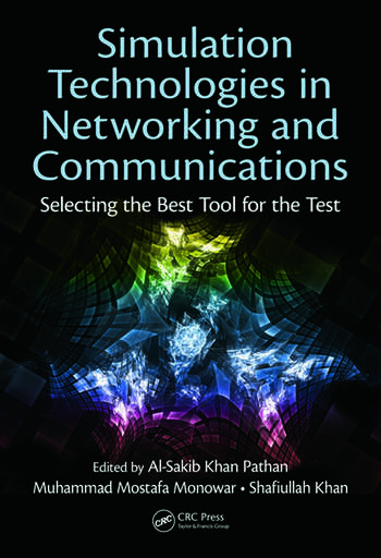 Simulation Technologies in Networking and Communications Selecting the Best Tool for the Test book cover