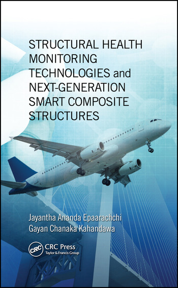 Structural Health Monitoring Technologies and Next-Generation Smart Composite Structures book cover