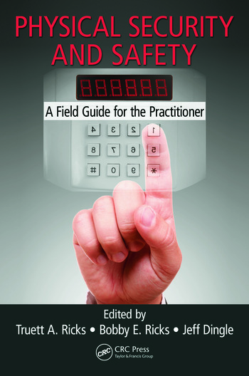 Physical Security and Safety A Field Guide for the Practitioner book cover